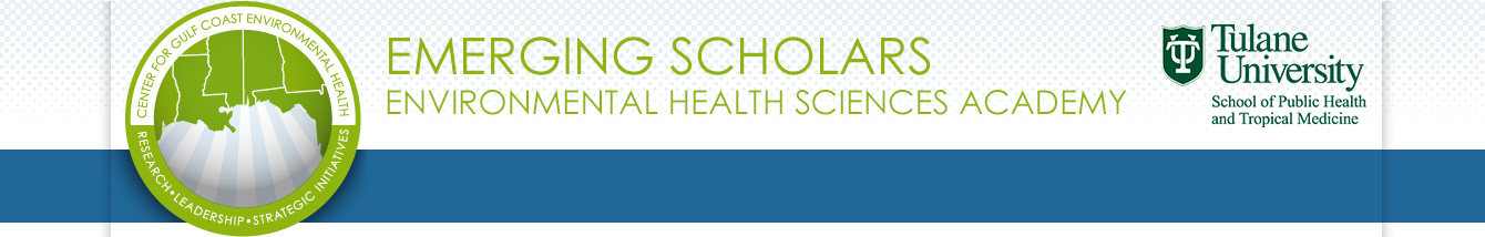 Tulane Emerging Scholars Environmental Health Sciences Academy